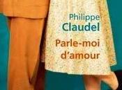 Parle-moi d'amour, Philippe Claudel