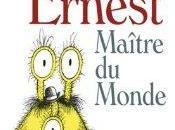 Ernest, maître monde André Bouchard
