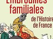 Embrouilles familiales l'Histoire France, essai Clémentine Portier-Kaltenbach