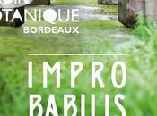 Merci IMPROBABILIS vivre pour cinq mois Jardin Botanique Bordeaux