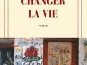 Changer vie, Antoine Audouard chronique amicale politique décevante