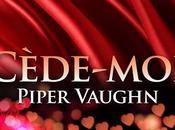 "Chronique ""Désir Enfoui Tome Cède-moi"" Piper Vaughn"