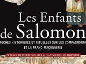 Enfants Salomon. Approches historiques rituelles compagnonnages franc-maçonnerie.