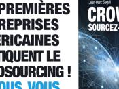 premières entreprises américaines pratiquent crowdsourcing vidéo livre Crowdsourcez-vous bombe marketing lire d'urgence