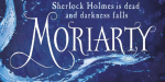 [Critique Livre] Moriarty Sherlock Holmes mort