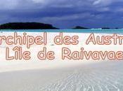 RAIVAVAE l'île oubliée pacifique