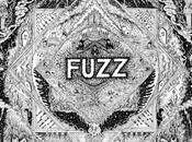 [ALBUM] FUZZ Fuzz grunge psyché, amour