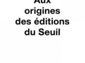 Vient paraître Hervé Serry origines éditions Seuil