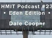 HMiT Podcast Dale Cooper Eden Edition