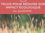 trucs pour réduire impact écologique quotidien