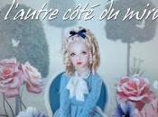 """""""Alice l'autre côté miroir"""" Lewis Carroll"""