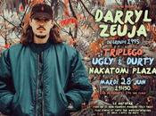 Darryl Zeuja Triplego, Ugly Durty, Nakatomi Plaza Batofar (2×2 places gagner)