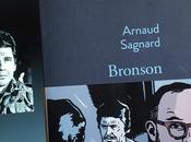 Bronson: roman mélancolique atypique d'Arnaud Sagnard Rentrée littéraire 2016)