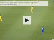 GOAL Premier Slimani ligue champions !!!! Leicester-Porto
