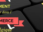 Comment lancer dans l'e-commerce Belgique