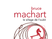 sillage l'oubli Bruce Machart