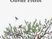 """Olivier Frérot monde meurt, autre nait"""""""