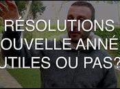 Résolutions Nouvelle Année, Utiles Pas?