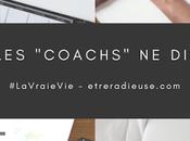 """#LaVraieVie: """"coachs"""" vous disent pas..."""