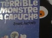 terrible monstre capuche Steve Antony