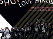 SPECTACLE PHUPHUMA LOVE MINUS Chœur masculin Isicathamiya Afrique Sud, Théatre Levi-Strauss ,Quai Branly