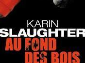 fond bois Karin Slaughter
