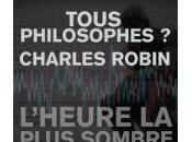 Charles Robin, philosophie autour libéralisme conservatisme gauchiste repenti