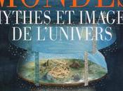Mondes, mythes images l'univers
