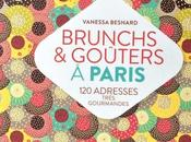 BRUNCHS GOUTERS PARIS adresses pour régaler