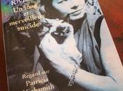 long merveilleux suicide regard Patricia Highsmith François Rivière