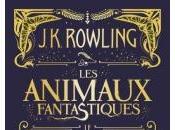 Animaux Fantastiques J.K. Rowling