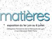 Agenda Exposition Matières Lyon Juin Juillet 2017