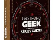 Concours: livres Gastrono Geek gagner