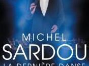 Michel Sardou dernière danse.