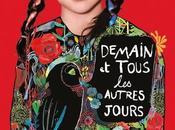 DEMAIN TOUS AUTRES JOURS Noémie Lvovsky avec Mathieu Almaric, Micha Lescot, Anaïs Demoustier.