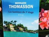 """Les fantômes étage"" Bernard Thomasson, l'amitié"