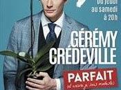 """Gérémy Crédeville """"Parfait encore suis modeste)"""