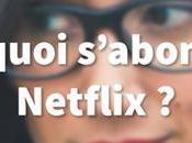 raisons s'abonner Netflix
