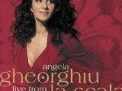 """Ecouter """"Live from Scala"""" Angela Gheorghiu"""