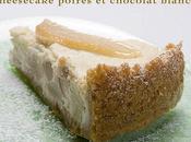Cheesecake poires chocolat blanc