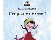 T'es plus maman d'Eliette Abécassis