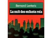 L'auteur nuit enfants roi, Bernard Lentéric mort
