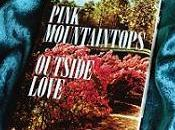 "Critique ""Outside Love"" (2009) Pink Mountaintops"