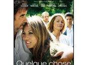QUELQUE CHOSE DIRE, film Cécile TELERMAN