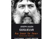 """jour jour, Selected Poems"""", Joseph Julien Guglielmi (lecture Didier Cahen)"""