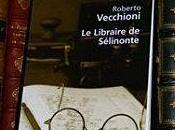 libraire Sélinonte **/Roberto Vecchioni (trad. 2007)