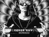 Fever Remixed Fuck Buttons Bassnectar Familjen Ratatat