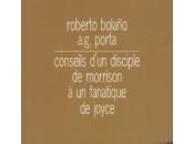 Conseils d'un disciple Morrison fanatique Joyce, Bolano Porta