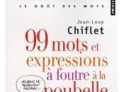 mots expressions foutre poubelle, Jean-Loup Chiflet