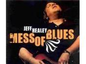 Jeff Healey Mess Blues